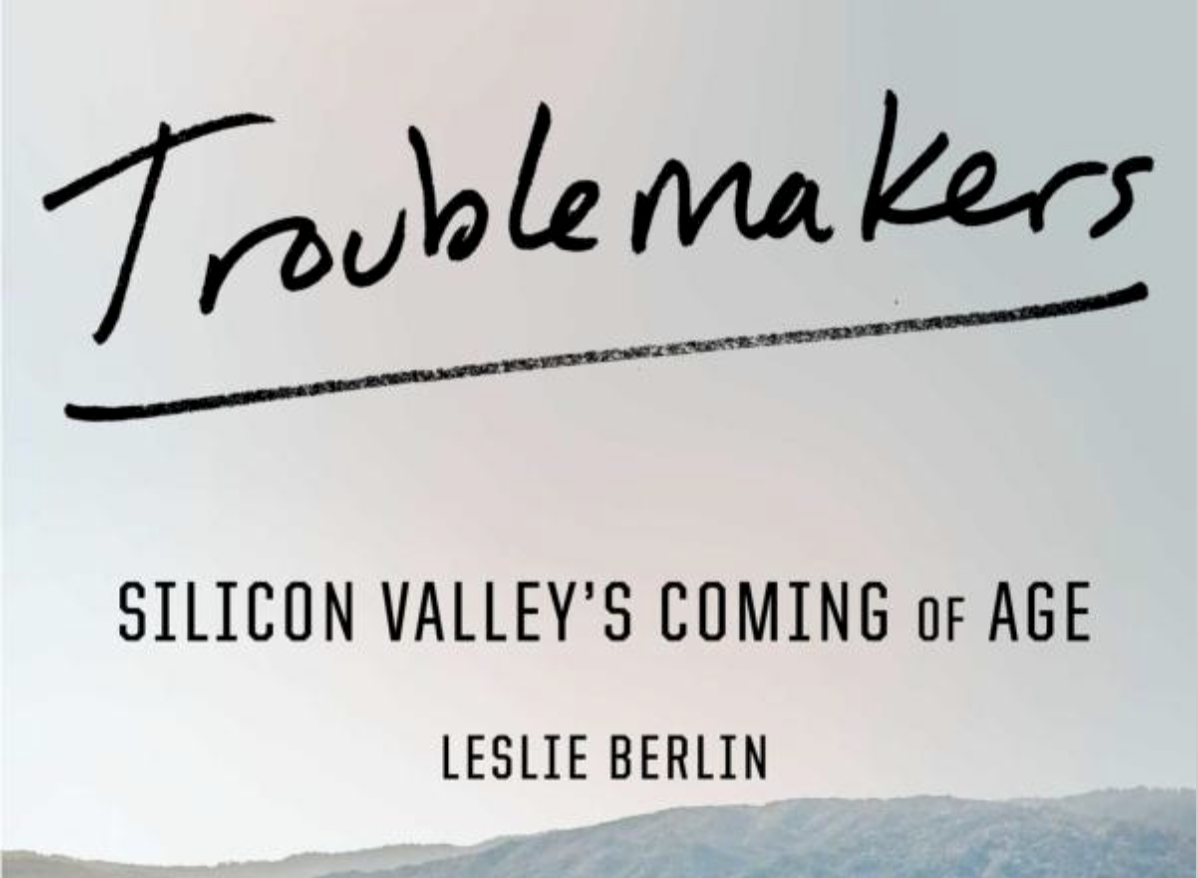 Historian Leslie Berlin talks about the rise of Silicon Valley