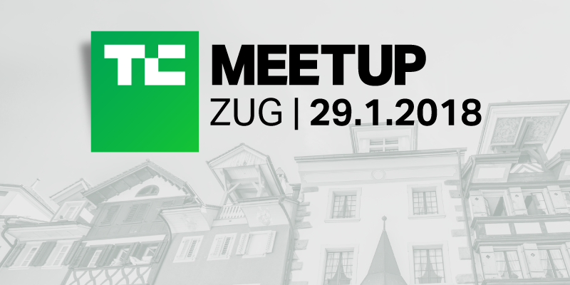Hey Crypto Valley! Come to the TechCrunch Zug Meetup, January 29th